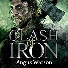 Clash of Iron (       UNABRIDGED) by Angus Watson Narrated by Sean Barrett