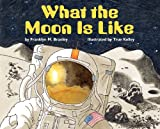 What the Moon Is Like (Let's-Read-and-Find-Out Science 2) (0060279923) by Branley, Franklyn M.