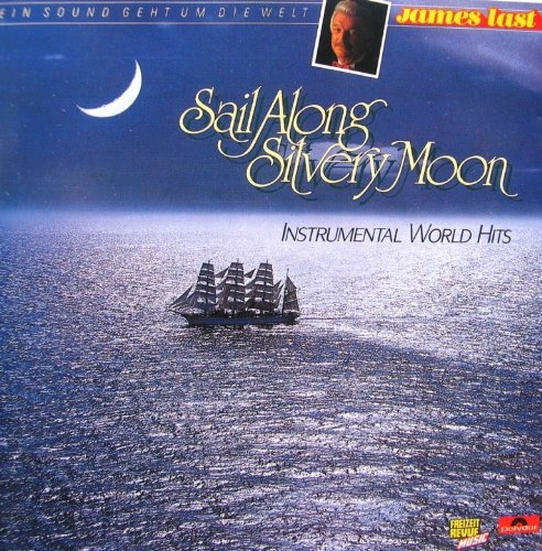 James Last - Sail Along Silvery Moon: Instrumental World Hits - Zortam Music