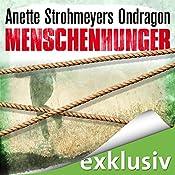 Ondragon: Menschenhunger (Ondragon 1) | Anette Strohmeyer