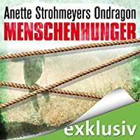 Menschenhunger (Ondragon 1) Hörbuch von Anette Strohmeyer Gesprochen von: David Nathan