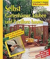 Gartenhäuser, Lauben und Pavillons selbs...