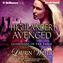Highlander Avenged: Guardians of the Targe, Book 2 Audiobook by Laurin Wittig Narrated by Phil Gigante