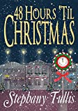 48 Hours 'Til Christmas (Miracle Circle Book 2)