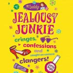 Jealousy Junkie: Cringes, Confessions and Caught-on-Camera Clangers! | Carrie Bright