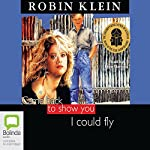 Came Back to Show You I Could Fly | Robin Klein
