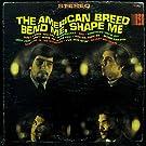 Bend Me, Shape Me [Vinyl LP]