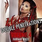 Hotwife Double Penetrations, Volume 4 | Hannah Wilde