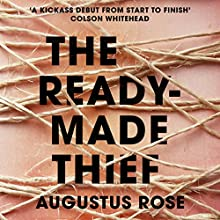 The Readymade Thief Audiobook by Augustus Rose Narrated by Emily Rankin