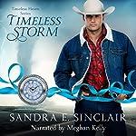 Timeless Storm: Timeless Hearts, Book 5 | Sandra E Sinclair, Timeless Hearts