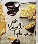 Süße Karamell-Geheimnisse: Basics, Id...