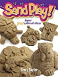 Sand Play: Super Sandsational Ideas