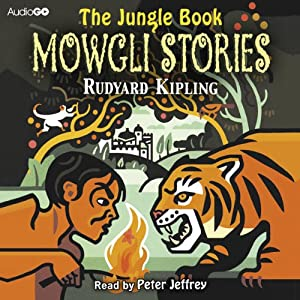 The Jungle Book: The Mowgli Stories | [Rudyard Kipling]