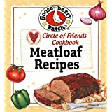 Circle of Friends Cookbook - 25 Meatloaf Recipes ~ Gooseberry Patch