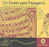 img - for Un festin para Papageno. Segun la opera La Flauta Magica de Wolfgang Amadeus Mozart (Spanish Edition) book / textbook / text book