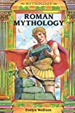 Roman Mythology (Mythology (Enslow)) (0766015580) by Wolfson, Evelyn