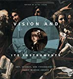 "BOOKS RECEIVED: Alina Payne, ed., ""Vision and Its Instruments: Art, Science, and Technology in Early Modern Europe"" (Penn State UP, 2015)"