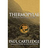 Thermopylae: The Battle That Changed the World ~ Paul Cartledge