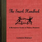 The Snark Handbook: A Reference Guide to Verbal Sparring | [Lawrence Dorfman]