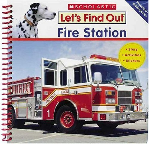Fire Station [With Toy Fire Truck and ManWith Marker] (Let's Find Out)