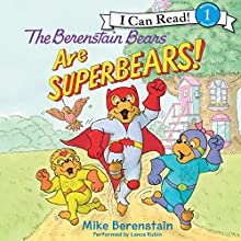 The Berenstain Bears Are SuperBears! (       UNABRIDGED) by Mike Berenstain Narrated by Lance Rubin
