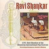 The Ravi Shankar Collection: Live: Ravi Shankar At The Monterey International Pop Festival