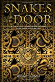 img - for Snakes at the Door: A Tale of Love, Adventure and the Quest for the Secret Behind the Door. book / textbook / text book