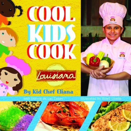 Cool Kids Cook: Louisiana by Kid Chef Eliana