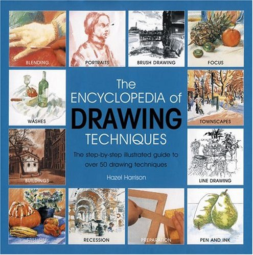 The Encyclopedia of Drawing Techniques: The Techniques (Encyclopedia of Techniques)