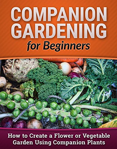 Download Companion Gardening For Beginners How To Create