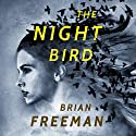 The Night Bird Hörbuch von Brian Freeman Gesprochen von: Joe Barrett