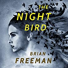 The Night Bird Audiobook by Brian Freeman Narrated by Joe Barrett