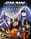 Star Wars Episode I: The Phantom Menace Movie Scrapbook (037590008X) by Windham, Ryder