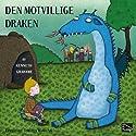Den motvillige draken [The Reluctant Dragon] Audiobook by Kenneth Grahame Narrated by Torsten Wahlund
