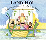 Land Ho! Fifty Glorious Years in the Age of Exploration (0060277599) by Parker, Nancy Winslow