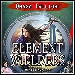 Element Wielders: Onaga Twilight | Cesar Gonzalez