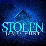 Stolen: A Kidnapper's Threat, Book 1 | James Hunt