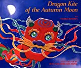 Dragon Kite of the Autumn Moon (0688110304) by Reddix, Valerie
