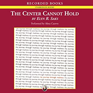 The Center Cannot Hold | [Elyn R. Saks]