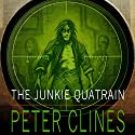 The Junkie Quatrain Audiobook by Peter Clines Narrated by Christian Rummel, Therese Plummer