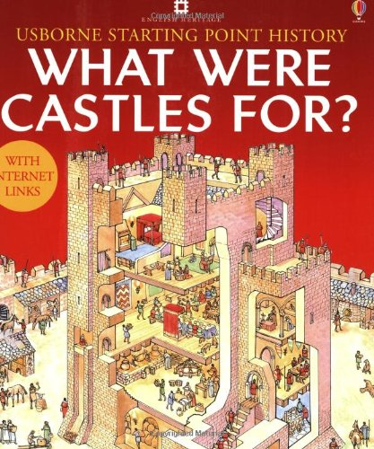 Usborne Starting Point History : What Were Castles For ?