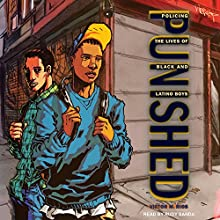 Punished: Policing the Lives of Black and Latino Boys | Livre audio Auteur(s) : Victor M. Rios Narrateur(s) : Rudy Sanda