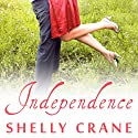 Independence: Significance Series, Book 4 Audiobook by Shelly Crane Narrated by Cris Dukehart, Kyle McCarley