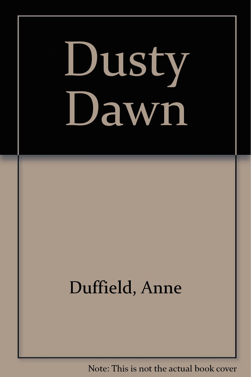 Dusty Dawn, Duffield, Anne