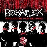 echange, troc Bobaflex - apologize for nothing