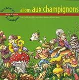 echange, troc Isabelle Jacob, Carine Arribeux, Roland Sabatier - Allons aux champignons