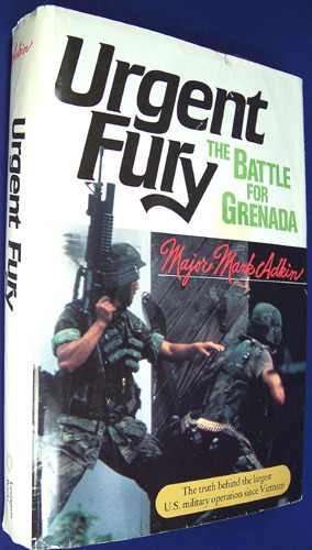 Urgent Fury The Battle For Grenada The Truth Behind The