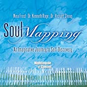 Soul Mapping: An Imaginative Journey to Self-Discovery | Nina Frost, Kenneth C. Ruge, Richard W. Shoup
