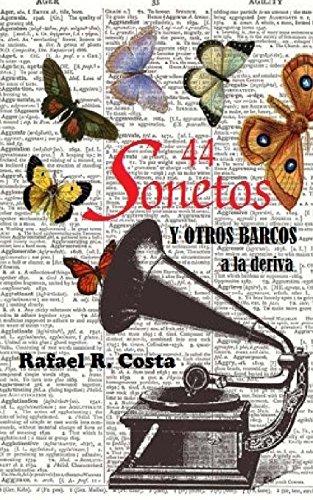 44 Sonetos de Amor: Y otros barcos a la deriva