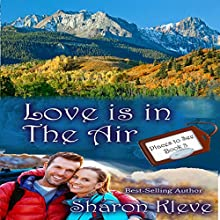 Love Is in the Air: Places to See, Book 3 (       UNABRIDGED) by Sharon Kleve Narrated by John Martin Byrne